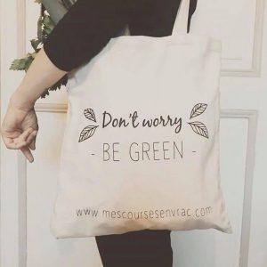 sac en coton bio don't worry be green